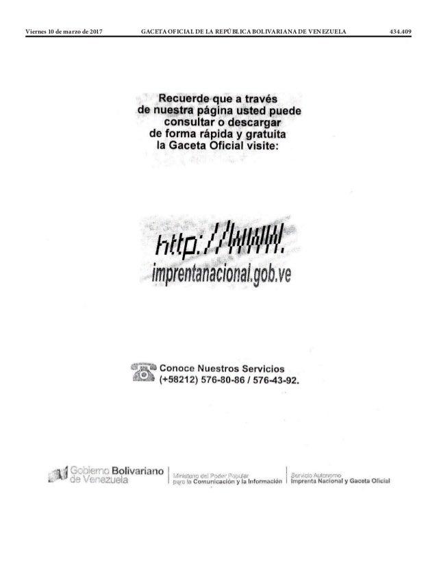 Viernes 10 de marzo de 2017 GACETA OFICIAL DE LA REPÚBLICA BOLIVARIANA DE VENEZUELA 434.409
