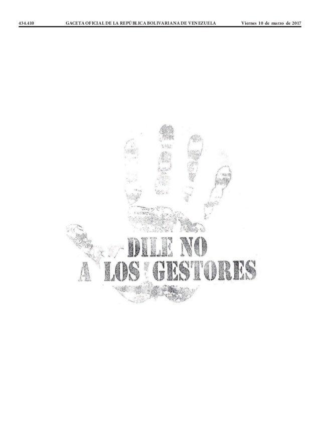 434.410 GACETA OFICIAL DE LA REPÚBLICA BOLIVARIANA DE VENEZUELA Viernes 10 de marzo de 2017