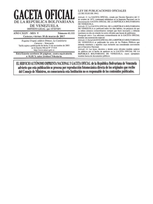 AÑO CXLIV - MES V Número 41.111 Caracas, viernes 10 de marzo de 2017 Esta Gaceta contiene 24 páginas, costo equivalente ...