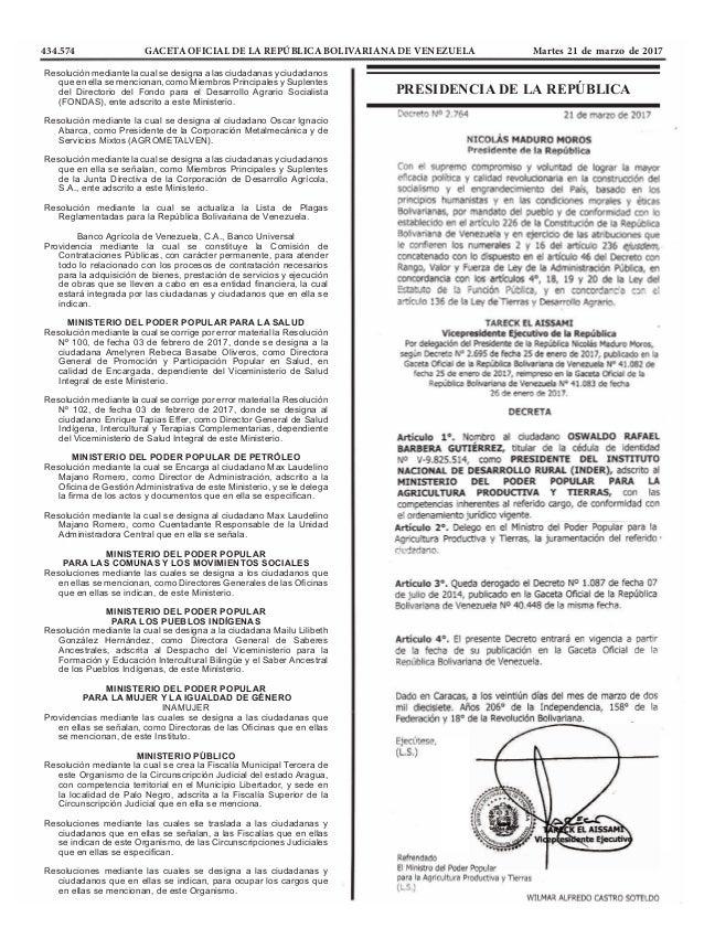 434.574 GACETA OFICIAL DE LA REPÚBLICA BOLIVARIANA DE VENEZUELA Martes 21 de marzo de 2017 PRESIDENCIA DE LA REPÚBLICA Res...
