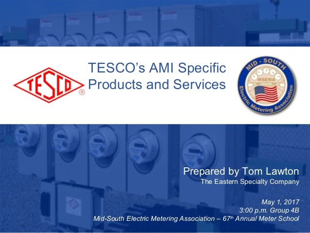 Slide 110/02/2012Slide 1 TESCO's AMI Specific Products and Services Prepared by Tom Lawton The Eastern Specialty Company M...