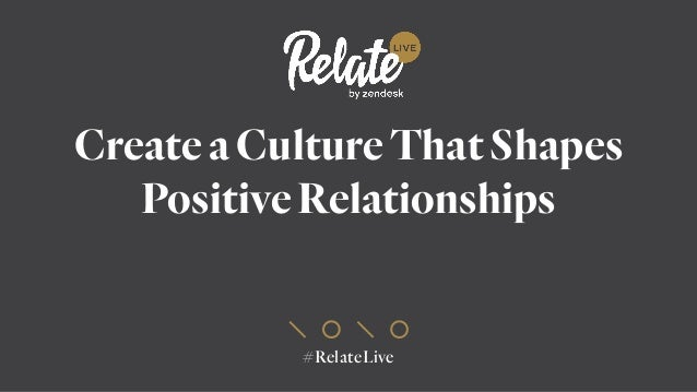 #RelateLive Create a Culture That Shapes Positive Relationships