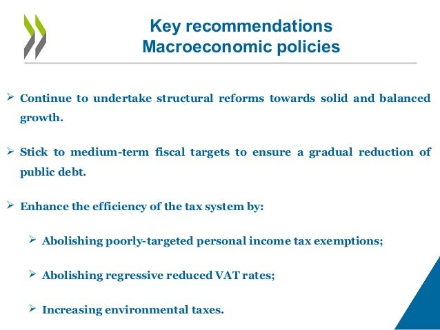 Key recommendations Macroeconomic policies  Continue to undertake structural reforms towards solid and balanced growth. ...