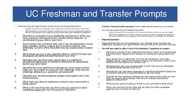 uc college application essay prompts 2011 Role of the admission essay • as a transfer student, the essay is an important part of your admission application for the university of california and most private and out-of-state universities.