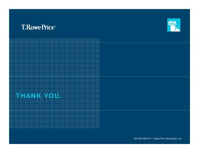 THANK YOU. 201708-234779 T. Rowe Price Associates, Inc.
