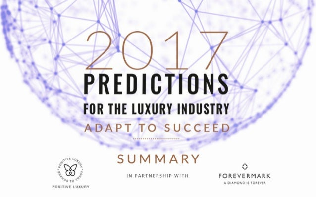 2017 Predictions Report for the Luxury Industry: Adapt to Succeed [Summary]