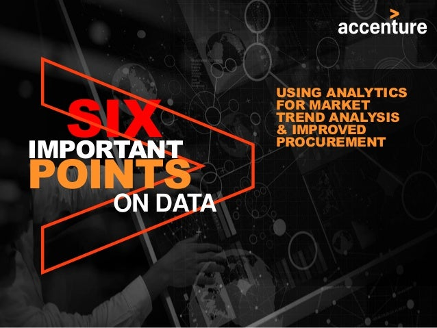 USING ANALYTICS FOR MARKET TREND ANALYSIS & IMPROVED PROCUREMENT SIXIMPORTANT POINTS ON DATA