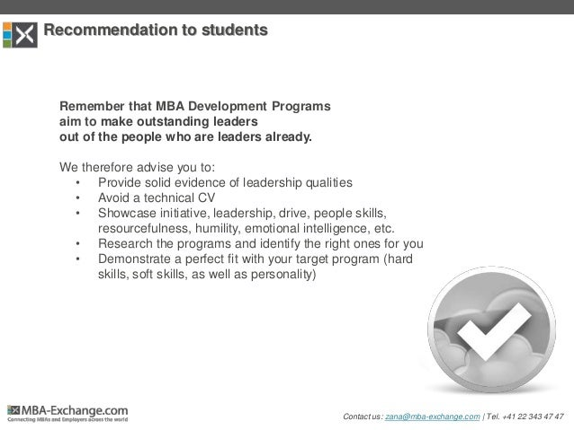 Recommendation to students Remember that MBA Development Programs aim to make outstanding leaders out of the people who ar...