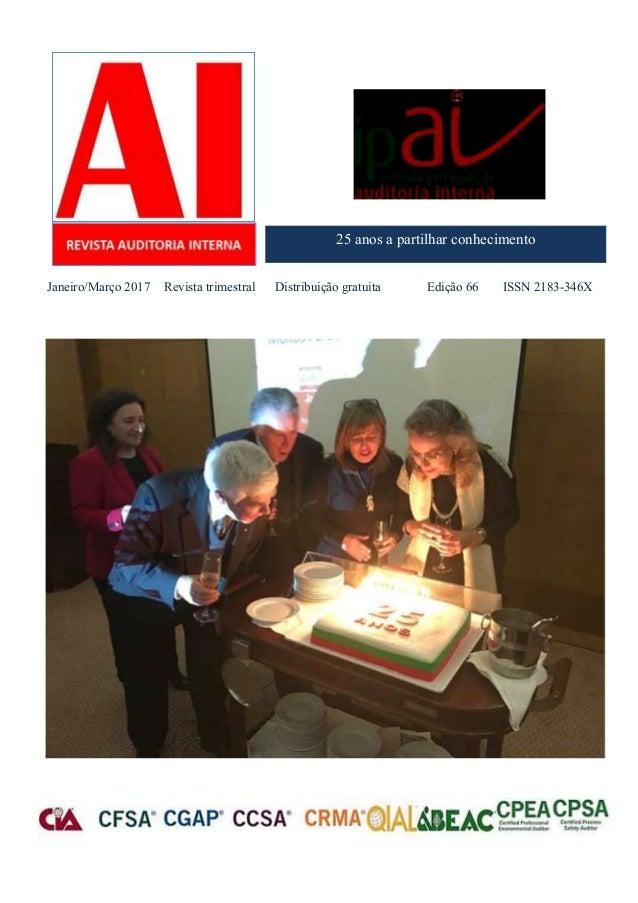 1 IPAI Revista Auditoria Interna Janeiro/Março 2017 Edição 66 ISSN 2183-3451 Janeiro/Março 2017 Revista trimestral Distrib...