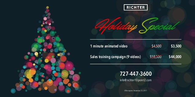 1 minute animated video     Sales training campaign (9 videos) $4,500 $58,500 $3,500    $44,000 Offer expires December 31,...