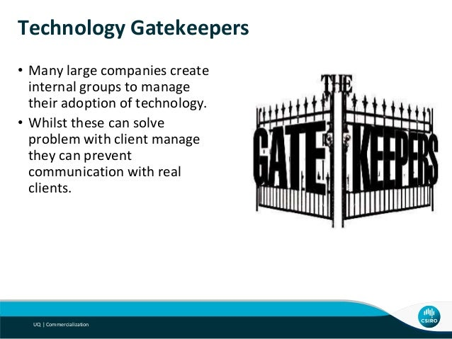Technology Gatekeepers • Many large companies create internal groups to manage their adoption of technology. • Whilst thes...
