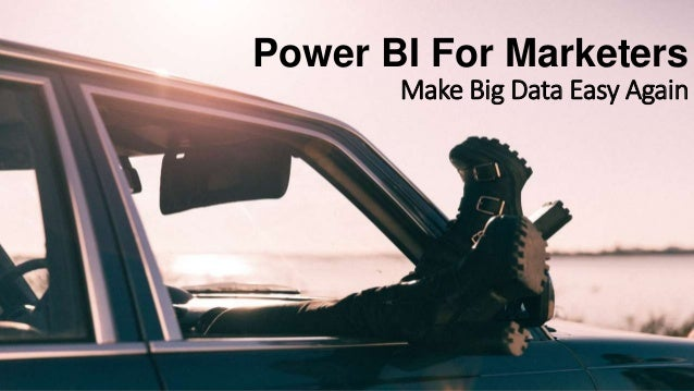 ©2017 Seer Interactive • p1 Power BI For Marketers Make Big Data Easy Again