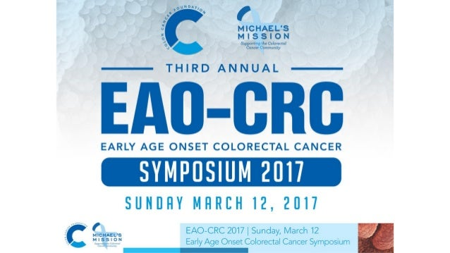 Improving Outcomes For EAO-CRC Advancing Earliest Stage Diagnosis: Recognizing Symptoms and Signs of CRC Thomas K. Weber M...