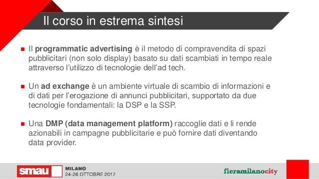 Introduzione al Programmatic Advertising SMAU 2017 - Una guida aggiornata e pratica Slide 3
