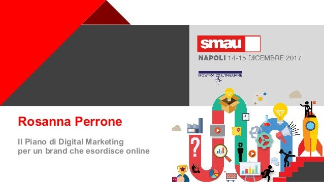 + Rosanna Perrone Il Piano di Digital Marketing per un brand che esordisce online