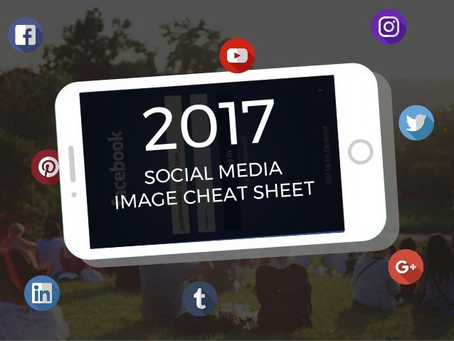 2017 SOCIAL MEDIA IMAGE CHEAT SHEET