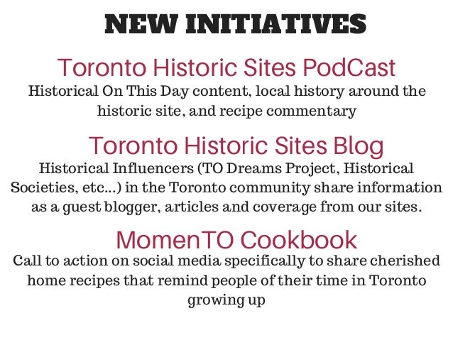 NEW INITIATIVES Toronto Historic Sites PodCast Historical On This Day content, local history around the historic site, and...