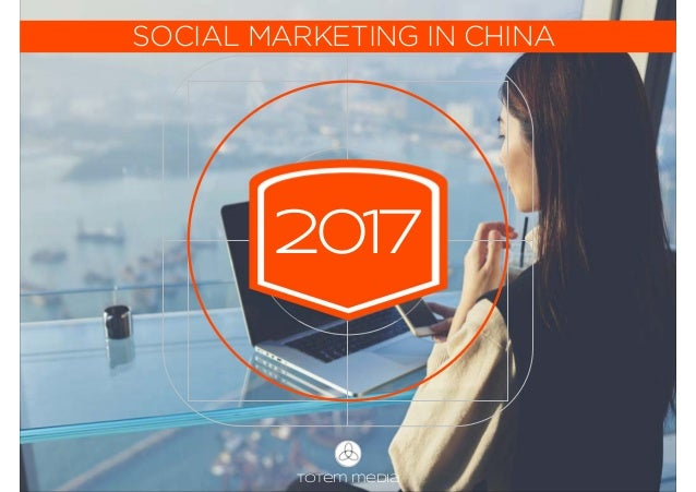 totem media 2017 SOCIAL MARKETING IN CHINA