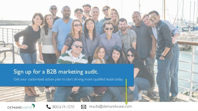 800.619.1570 results@demandwave.com Get your customized action plan to start driving more qualified leads today. Sign up f...