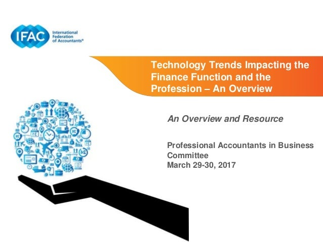 Page 1   Proprietary and Copyrighted Information Technology Trends Impacting the Finance Function and the Profession – An ...