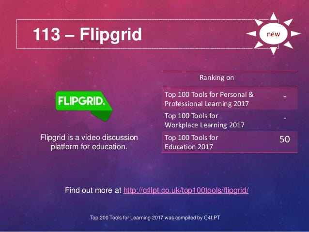 113 – Flipgrid Find out more at http://c4lpt.co.uk/top100tools/flipgrid/ Ranking on Top 100 Tools for Personal & Professio...