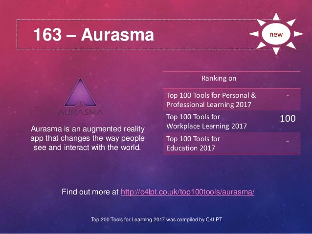 163 – Aurasma Find out more at http://c4lpt.co.uk/top100tools/aurasma/ Ranking on Top 100 Tools for Personal & Professiona...