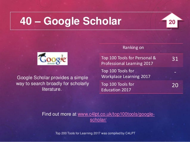 40 – Google Scholar Google Scholar provides a simple way to search broadly for scholarly literature. Find out more at www....