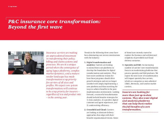 2 top issues P&C insurance core transformation: Beyond the first wave Insurance carriers are making an unprecedented inves...