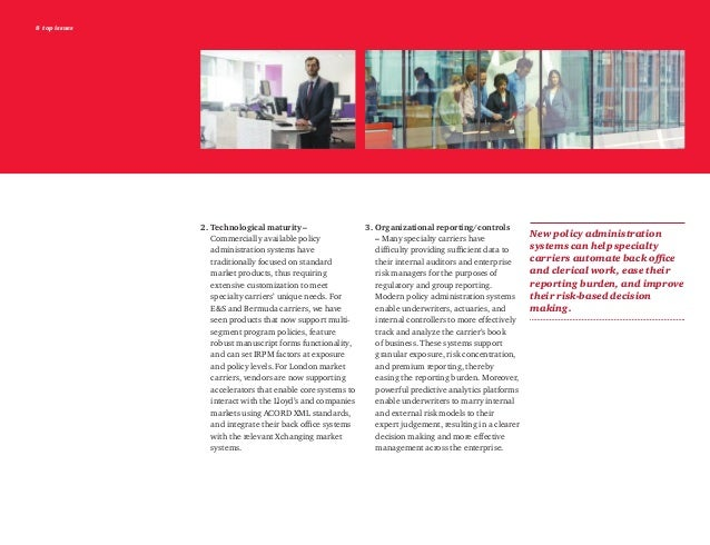 8 top issues 2.Technological maturity – Commercially available policy administration systems have traditionally focused o...