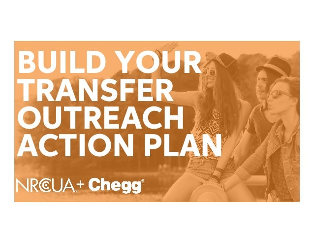BUILD YOUR TRANSFER OUTREACH ACTION PLAN +