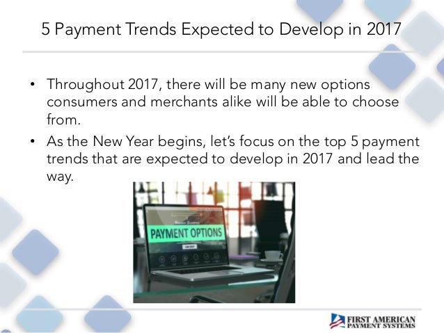 5 Payment Trends Expected to Develop in 2017 Slide 3
