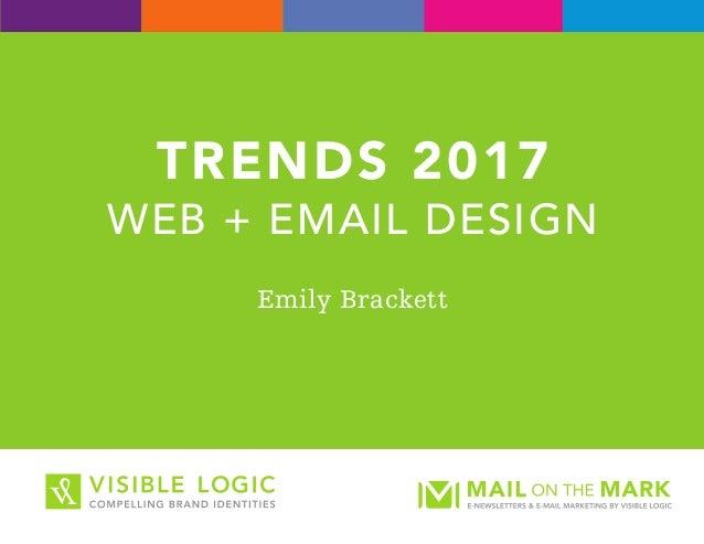TRENDS 2017 WEB + EMAIL DESIGN Emily Brackett