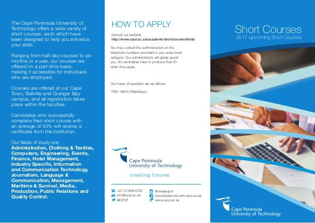 HOW TO APPLY Consult our website: http://www.cput.ac.za/academic/shortcourses/fields You may consult the administrators on...