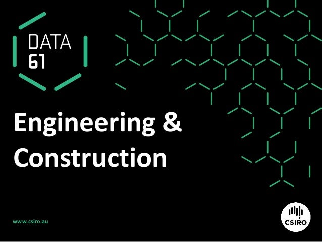 www.csiro.au Engineering & Construction