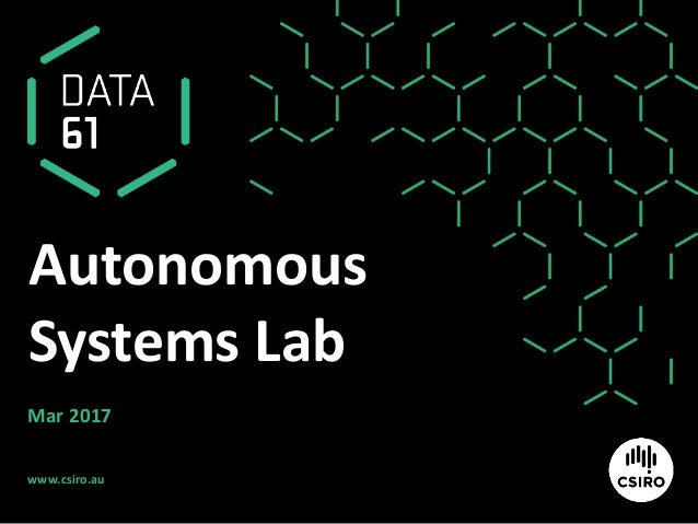 www.csiro.au Autonomous Systems Lab Mar 2017
