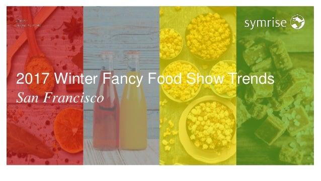 2017 Winter Fancy Food Show Trends San Francisco