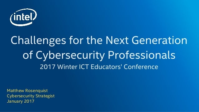 Challenges For The Next Generation Of Cybersecurity
