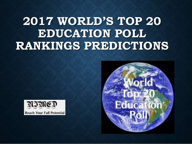 2017 WORLD'S TOP 20 EDUCATION POLL RANKINGS PREDICTIONS