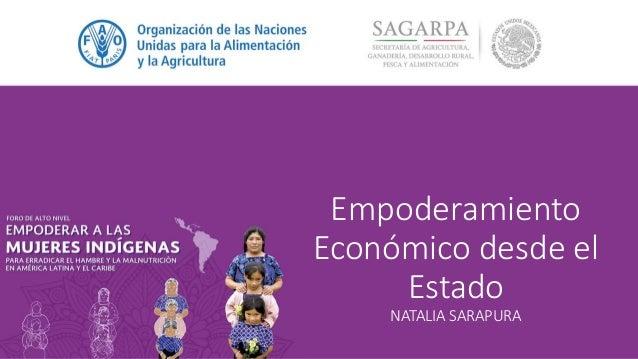 Empoderamiento Económico desde el Estado NATALIA SARAPURA