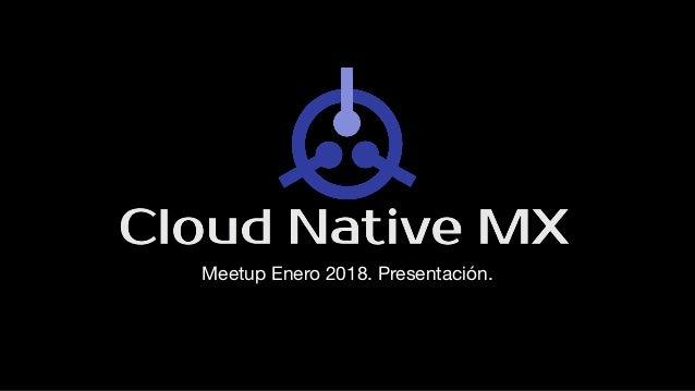 Meetup Enero 2018. Presentación.