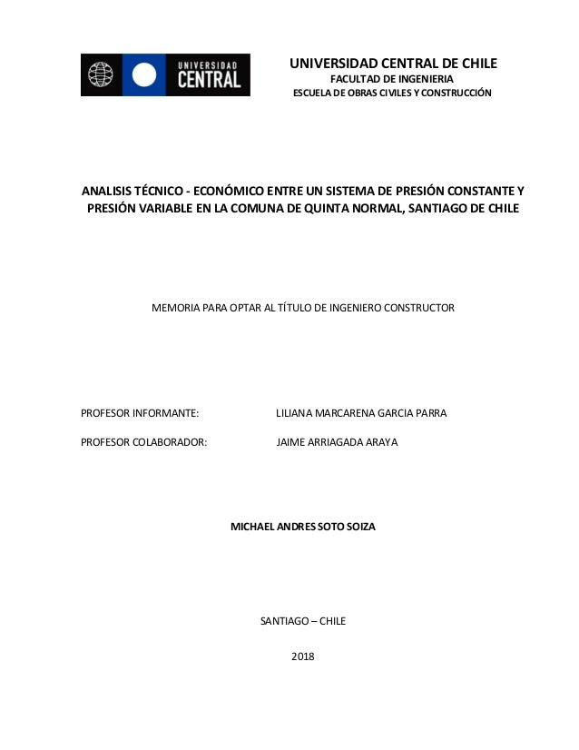 UNIVERSIDAD CENTRAL DE CHILE FACULTAD DE INGENIERIA ESCUELA DE OBRAS CIVILES Y CONSTRUCCIÓN ANALISIS TÉCNICO - ECONÓMICO E...