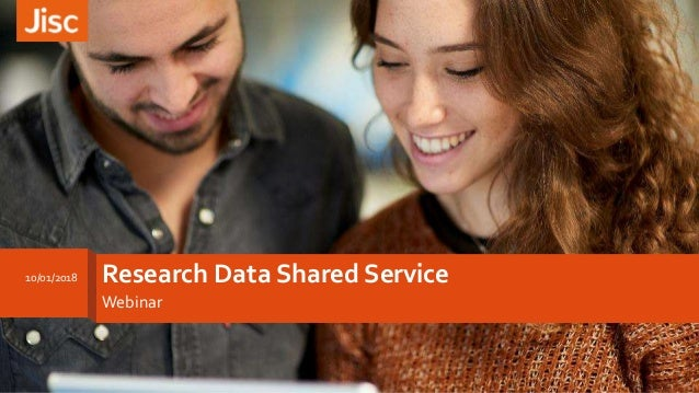 Research Data Shared Service Webinar 1 10/01/2018