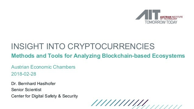 INSIGHT INTO CRYPTOCURRENCIES Methods and Tools for Analyzing Blockchain-based Ecosystems Austrian Economic Chambers 2018-...