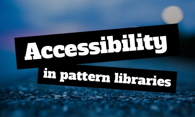 Accessibility in pattern libraries