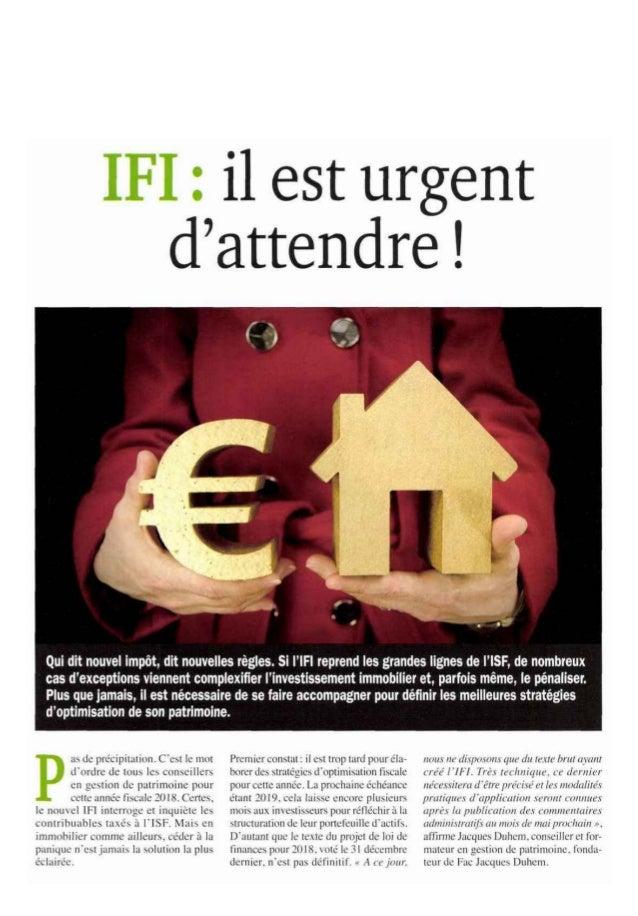 IFI: ilesturgent d'attendre! P as de précipitation. C'est Ie mot d'ordre de tous les conseillers en gestion dc patrimoine ...