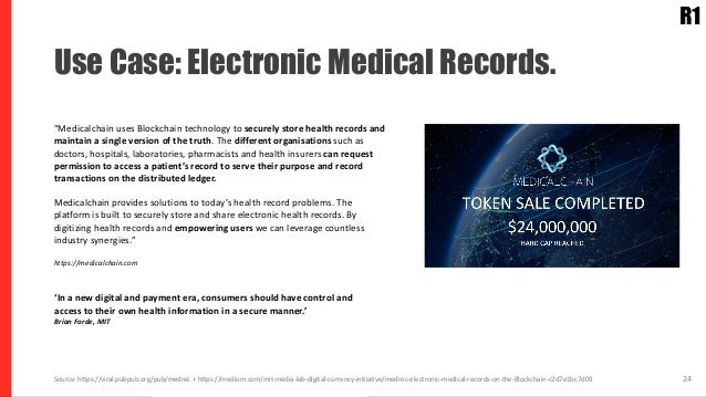 Use Cases: Electronical Medical Records. 24Source: https://viral.pubpub.org/pub/medrec + https://medium.com/mit-media-lab-...