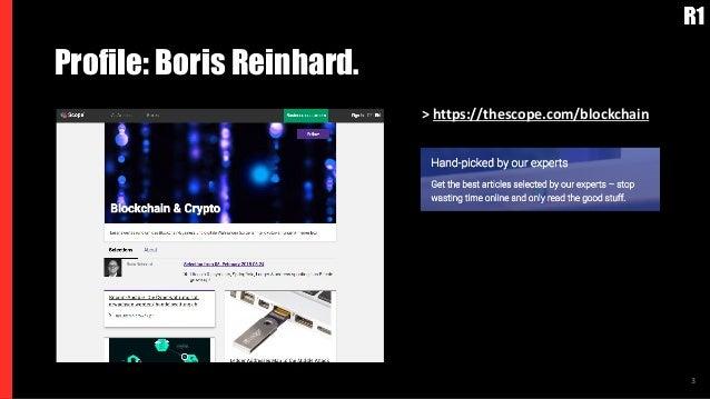 3 Profile: Boris Reinhard. > https://thescope.com/blockchain