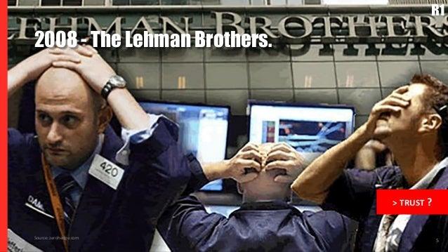 5 2008 - The Lehman Brothers. Source: zerohedge.com > TRUST ?