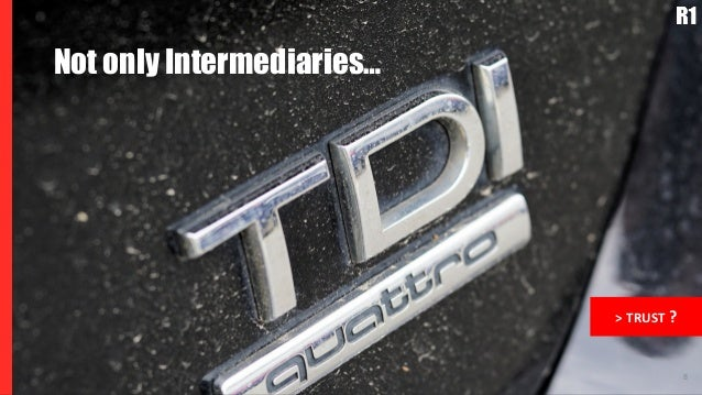8 Not only Intermediaries… > TRUST ?