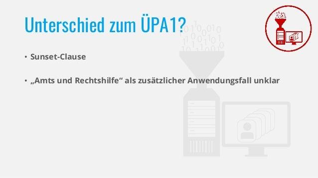 """Unterschied zum ÜPA1? • Sunset-Clause • """"Amts und Rechtshilfe"""" als zusätzlicher Anwendungsfall unklar"""